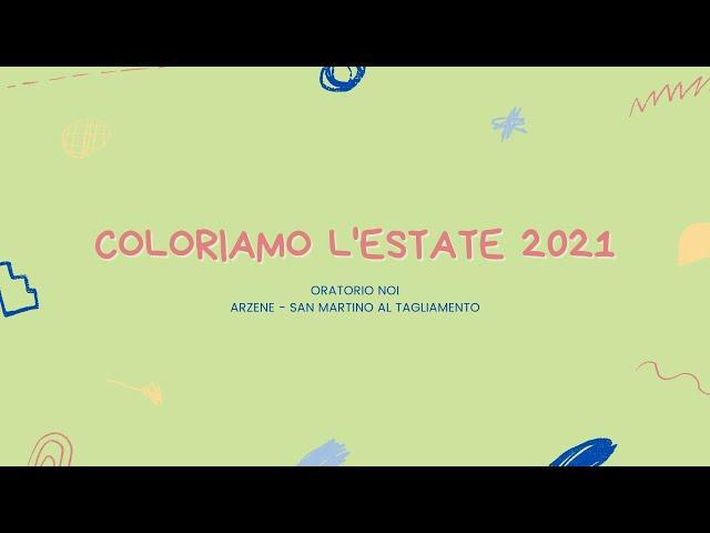Coloriamo l'Estate 2021 - OratorioNOI - Arzene - San Martino al Tagliamento
