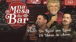Gabriel Gava e Matogrosso e Mathias  De Igual pra Igual / 24 horas de Amor