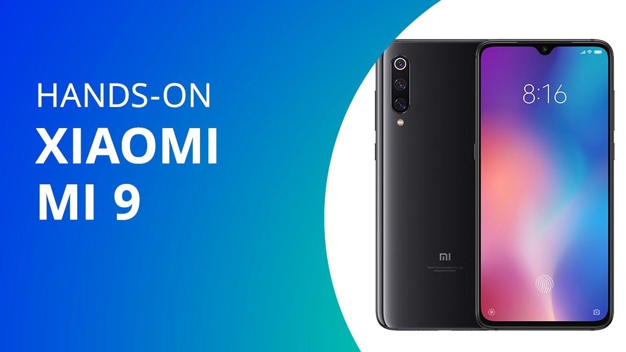 Xiaomi Mi 9: primeiras impressões do smartphone com