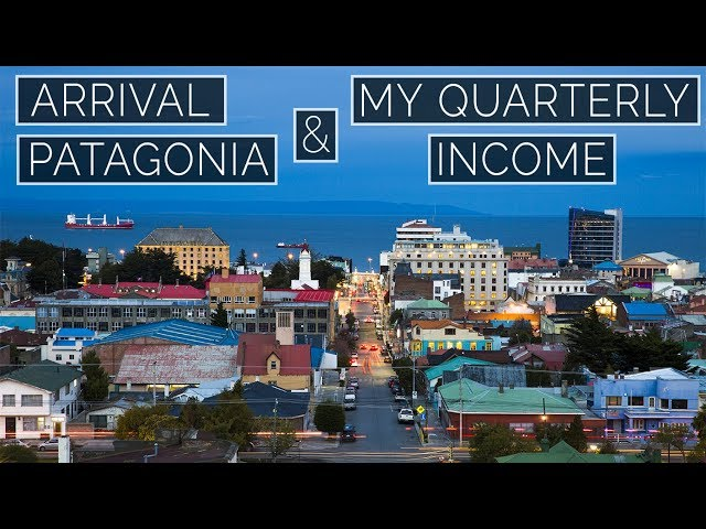 Arrival Patagonia + My Quarterly Income 2019