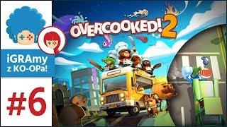 Overcooked 2 PL #6 z KO-OPa! | Uwaga na czerwone!