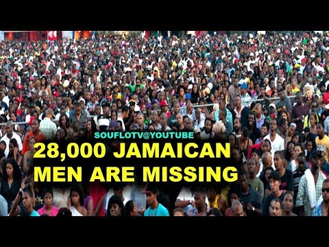 28,000 JAMAICAN MEN MISSING (Must Watch)