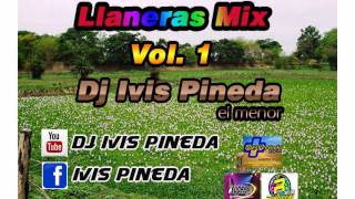 LLANERAS MIX VOL  1  DJ IVIS PINEDA