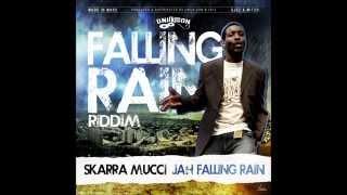 SKARRA MUCCI - Weh Dem A Go - (Jah Falling Rain)