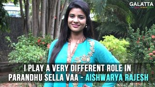 I Play A Very Different Role In Parandhu Sella Vaa - Aishwarya Rajesh
