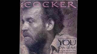 Joe Cocker - You Can Leave Your Hat On [NEW]