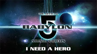 Official Babylon 5 Music Videos - I Need a Hero