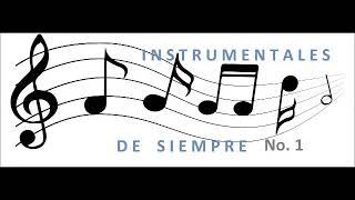 INSTRUMENTALES DE SIEMPRE No  1