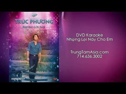Asia Karaoke: Những Lời Này Cho Em - Trúc Phương (DVD)