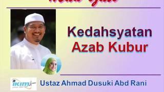 Ustaz Ahmad Dusuki Abd Rani - Kedahsyatan Azab Kubur