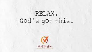 Relax, God is Aḃle - Sunday Service August 9th 2020