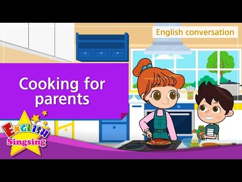 24. Cooking for parents (English Dialogue) - Educational vid