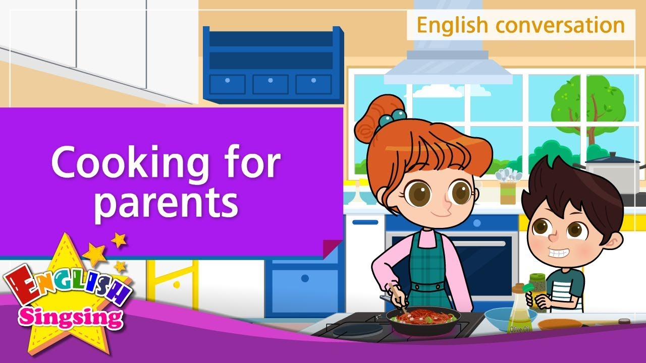 24  Cooking for parents (English Dialogue) - Educational video for Kids -  Role-play conversation