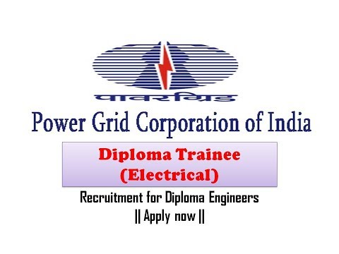 Diploma Trainee (Electrical) || Power Grid Recruitment 2017