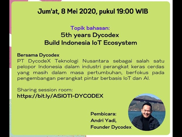 ASIOTI WFH IoT Sharing Session 5th years Dycodex Build Indonesia IoT Ecosystem