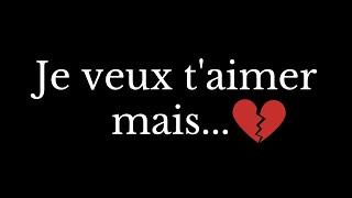 Poème D'amour, Je Veux T'aimer Mais...💔