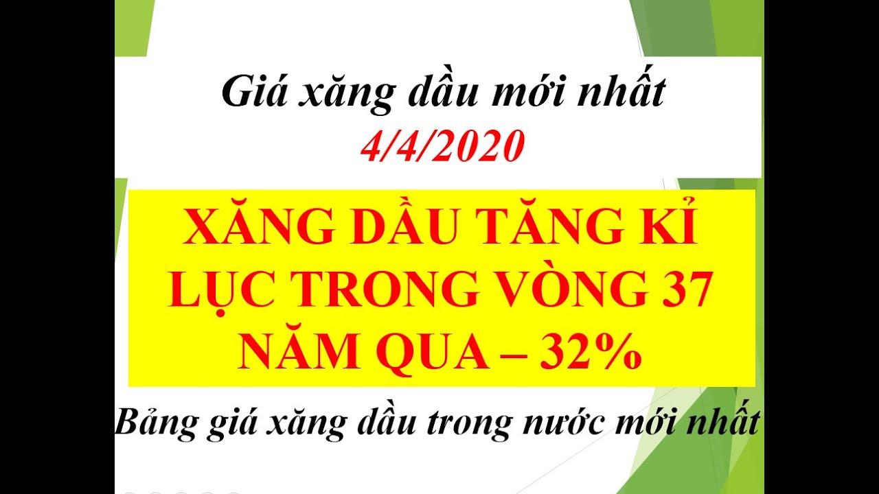 MỚI: GIÁ XĂNG DẦU NGÀY 4/4/2020 TĂNG MẠNH  32% TRONG TUẦN