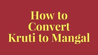 How to Convert Kruti to Mangal