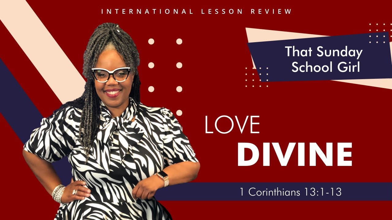 📚❤️🥰  Sunday School Lesson  - Love Divine -  October 25, 2020