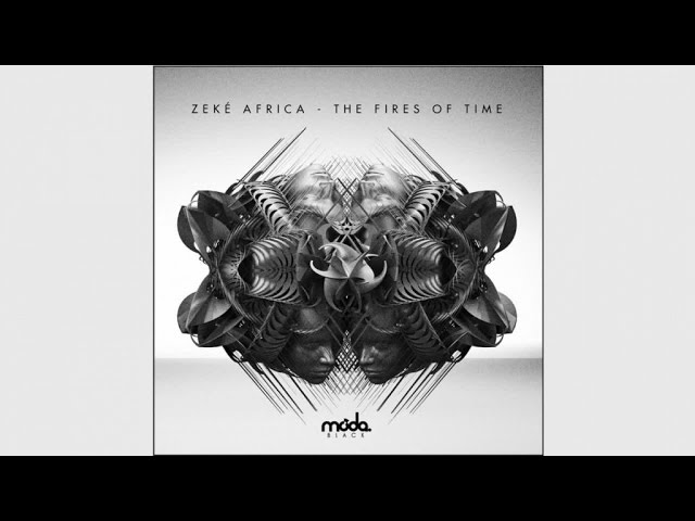 Zeké Africa - My Voice - The Fires Of Time
