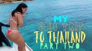 MY SOLO TRIP TO THAILAND PART 2