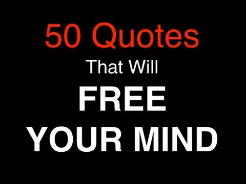50 Powerful Quotes That Will Free Your Mind Youtube