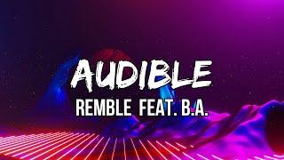 Remble - Audible (Lyric Video) feat. B.A.