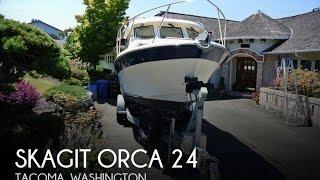 [UNAVAILABLE] Used 2006 Skagit Orca 24 in Tacoma, Washington