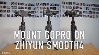 Mount GoPro on Zhiyun Smooth 4 gimbal by Chung Dha