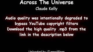 Claude Kelly - Across The Universe :: Free Download Link :: Uploaded by iTunes4Free