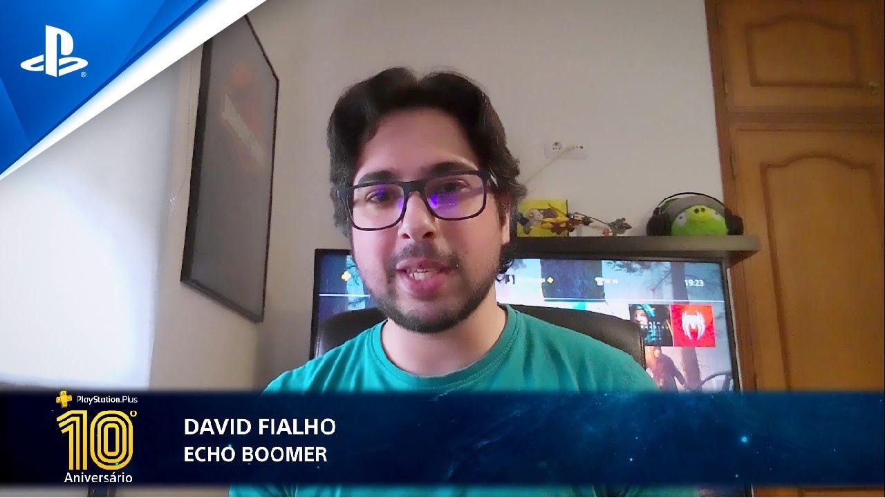 10º Aniversário PS Plus | As memórias de David Fialho (Echo Boomer)