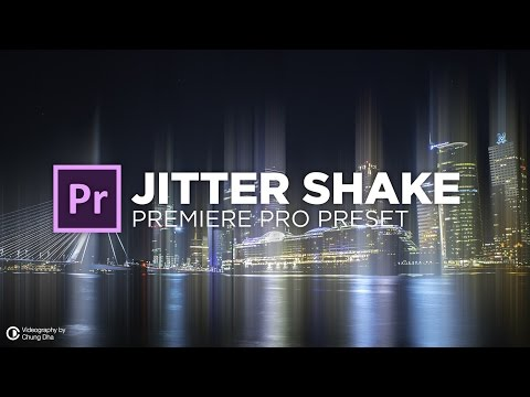 Jitter Shake Preset Tutorial for 🎬 Premiere Pro by Chung Dha