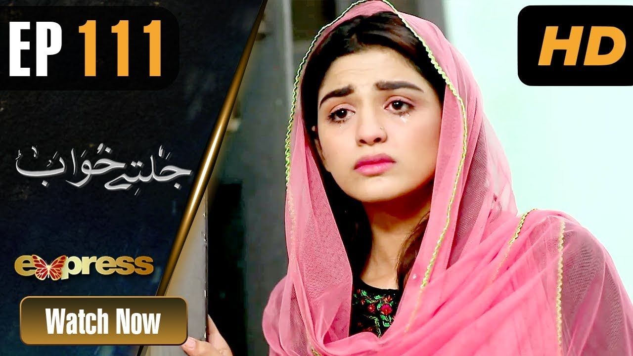 Jaltay Khwab - Episode 111 Express TV Apr 13