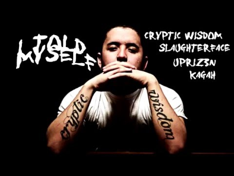 I Told Myself ft. Cryptic Wisdom, Slaughterface, Kagah