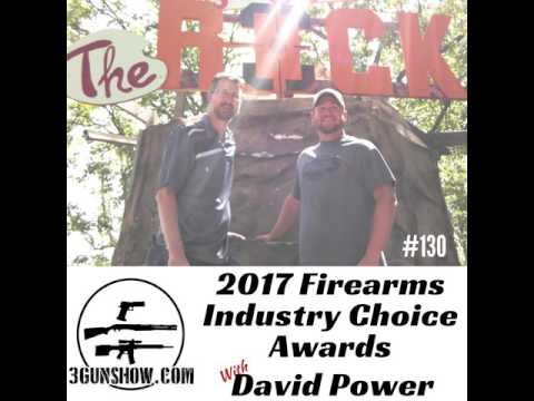 130: 2017 Firearms Industry Choice Awards with David Power