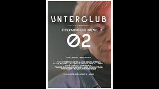 UNTERCLUB /// ESPERANDO QUE SUENE /// 02 /// TRAILER