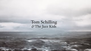 Tom Schilling & The Jazz Kids - Kein Liebeslied