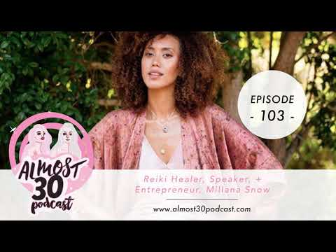 Ep. 103 - How to Expand Your Consciousness + Align Your Chakras With Reiki Healer Millana Snow