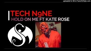 TECH N9NE  Hold On Me (Ft. Kate Rose)