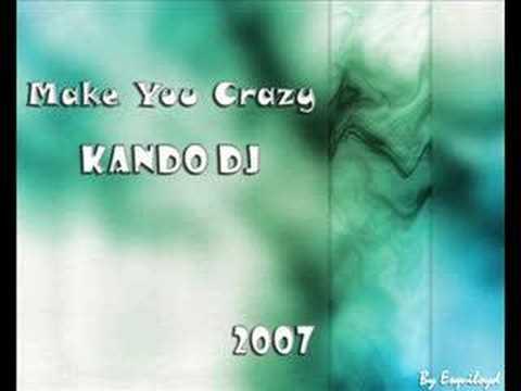 Make You Crazy - Kando DJ
