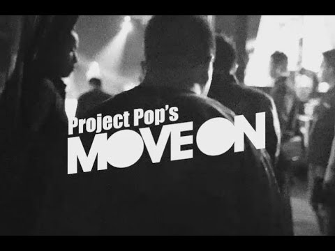 Project Pop - MOVE ON (Live Video Version)