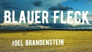 Joel Brandenstein - Blauer Fleck (Lyrics)
