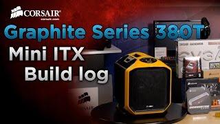 Graphite Series 380T Mini ITX system Build log