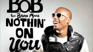 Nothing On You - B.o.B feat. Bruno Mars lyrics