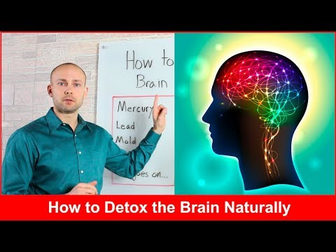 How to Detox the Brain Naturally and Cellular Detox 2018