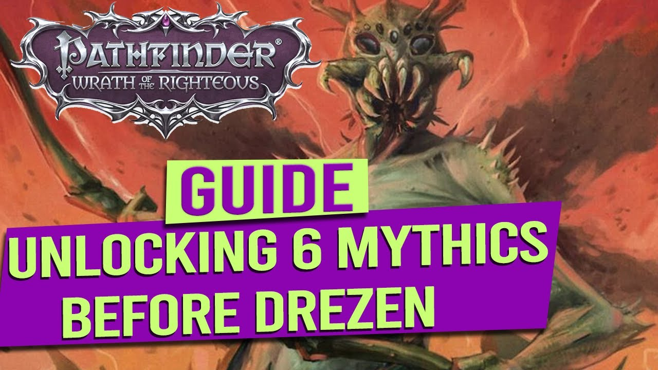Unlock All 6 Mythic Paths before Drezen Guide - PATHFINDER WRATH OF THE RIGHTEOUS