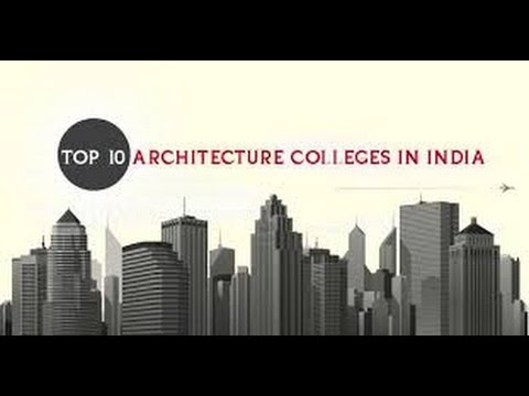 top ten architecture colleges in india - youtube