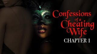 CONFESSIONS OF A CHEATING WIFE - CHAPTER 1