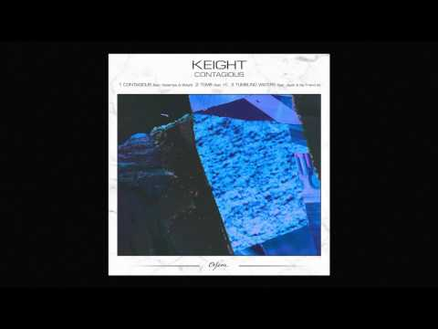 Keight - Contagious (feat Desampa & Shkyd)