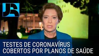 Planos De Saúde Terão Que Cobrir Gastos De Usuários Com Testes Para Detectar O Coronavírus